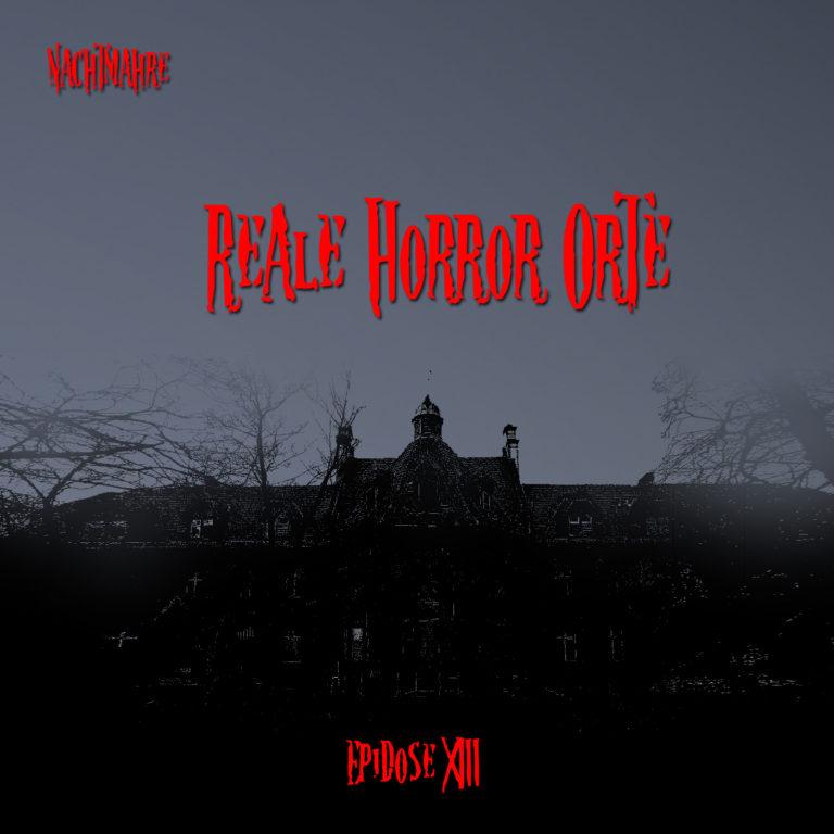 #013 – Reale Horror Orte